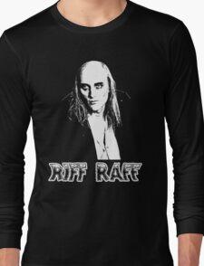 Riff Raff T-Shirt Long Sleeve T-Shirt