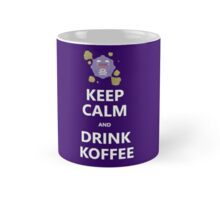 Keep Calm and Drink Koffee Mug