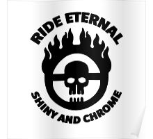 Mad Max - Warboy Skull Wheel - 'Ride Eternal Shiny and Chrome' Poster