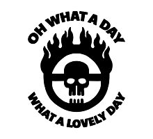 Mad Max - Warboy Skull Wheel  - 'Oh What A Day, What A Lovely Day' Photographic Print