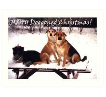 Christmas has gone to the dogs...... Art Print