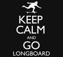 Keep Calm And Go Longboard - Tshirts & Hoodies by Prasham Arts