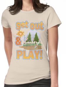 Get Out and Play Womens Fitted T-Shirt