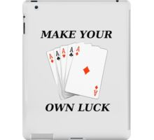 Make your own luck iPad Case/Skin