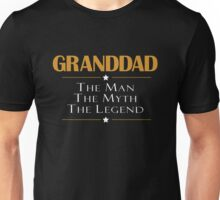 GRANDDAD THE MAN THE MYTH THE LEGEND Unisex T-Shirt