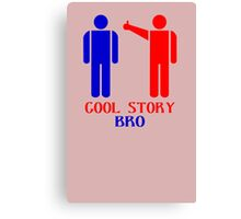 Cool story bro ism hooded pullovers geek funny nerd Canvas Print