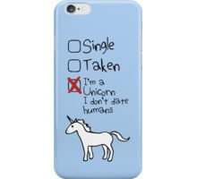 I'm A Unicorn, I Don't Date Humans iPhone Case/Skin