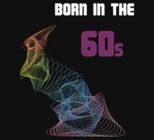 Born in the 60s by Johanne Brunet