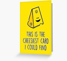 This is the cheesiest card I could find Greeting Card