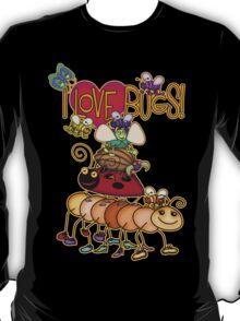 I LOVE BUGS! T-Shirt