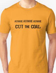 Aussie, Aussie, Aussie: Cut The Coal T-Shirt