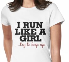 I run like a girl try to keep up Womens Fitted T-Shirt
