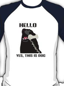 Hello yes this is dog telephone phone geek funny nerd T-Shirt