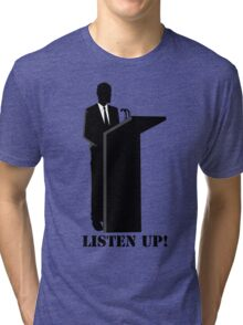 Business - Listen up Tri-blend T-Shirt