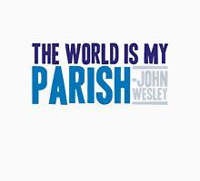 The World is My Parish T-Shirt