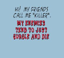 """My friends call me """"Killer"""" Womens Fitted T-Shirt"""