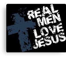 Real Men Love Jesus Canvas Print