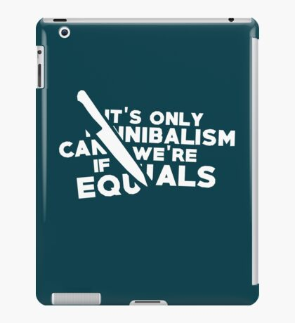It's only cannibalism... iPad Case/Skin