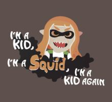 I'm a Kid, I'm a Squid, I'm a Kid again. by squidlydoo