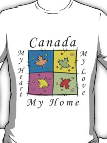 "Canadian ""Canada My Home My Heart..."" T-Shirt"
