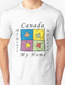 """Canadian """"Canada My Home My Heart..."""" T-Shirt"""