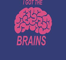 I got the brains T-Shirt