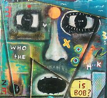 Who the Heck is Bob? by Athlone Clarke