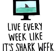 30 Rock- Live Every Week Like It's Shark Week by jimhalpert