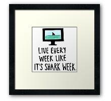 30 Rock- Live Every Week Like It's Shark Week Framed Print
