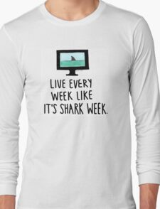30 Rock- Live Every Week Like It's Shark Week Long Sleeve T-Shirt