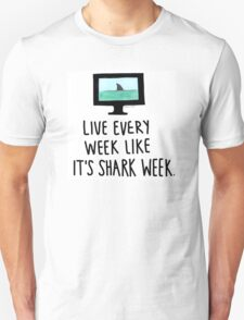 30 Rock- Live Every Week Like It's Shark Week Unisex T-Shirt