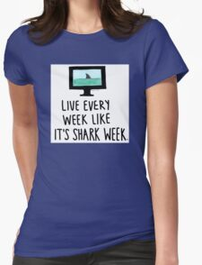 30 Rock- Live Every Week Like It's Shark Week Womens Fitted T-Shirt