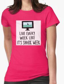30 Rock- Live Every Week Like It's Shark Week Womens Fitted T-Shirt