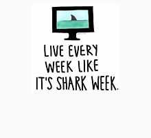 30 Rock- Live Every Week Like It's Shark Week Unisex T-Shirt