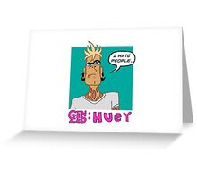 Huey Quote Greeting Card
