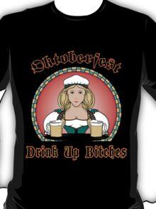 """Oktoberfest """"Drink Up Bitches"""" Dark T-Shirt T-Shirt"""