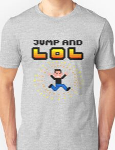 Jump and LOL - 8bit pixel arcade madness T-Shirt