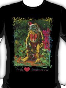 Trolls Love Christmas too T-Shirt
