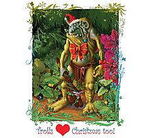 'Trolls Love Christmas too' Photographic Print