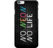 Neon Shop : No Neon No Life iPhone Case/Skin