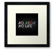 Neon Shop : No Neon No Life Framed Print