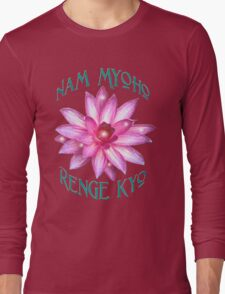 """Nam Myoho Renge Kyo""  Long Sleeve T-Shirt"