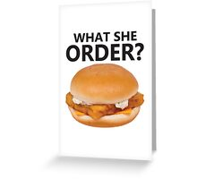 What She Order? Greeting Card