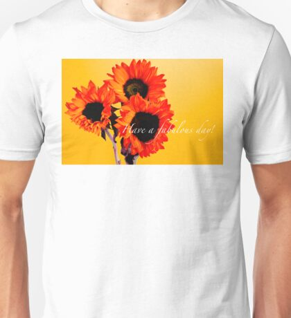 HAVE A FABULOUS DAY Unisex T-Shirt