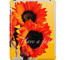 HAVE A FABULOUS DAY iPad Case/Skin