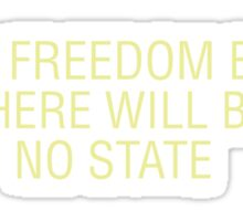 When Freedom Exists Sticker
