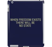 When Freedom Exists iPad Case/Skin