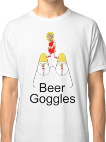 Beer goggles... don't wear them Classic T-Shirt