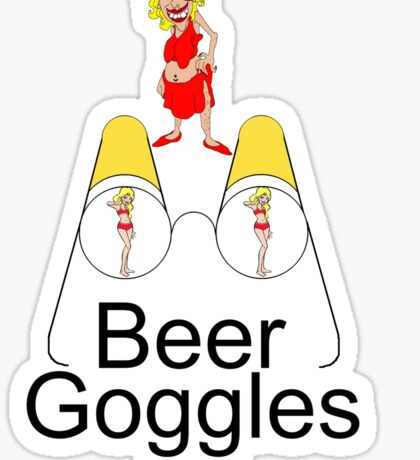 Beer goggles... don't wear them Sticker