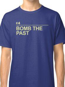 BOMB THE PAST Classic T-Shirt